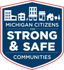 Michigan Citizens for Strong & Safe Communities